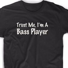 Trust Me I'm A Bass Player T Shirt Music Guitar Tee Musician Funny Cute Fun Band