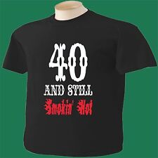 40th Birthday T-Shirt 40 Years Old And Smokin' Hot