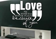 Love My world is a better place because of you wall art sticker quote Bedroom075