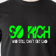 So Rich & Still Can't Get Laid naughty vint slut horny sexy retro Funny T-Shirt