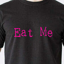 Eat Me pussy oral naughty vagina dick 69 Tongue horny sexy retro Funny T-Shirt