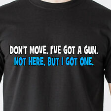 Dont move, I've got a gun. Not here, but I got one bar naked retro Funny T-Shirt