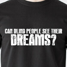 Can blind people see their dreams? vintage humor handicap retro Funny T-Shirt
