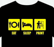 T Shirt Tee eat sleep Paint funny gift shirt top artist painting art picture
