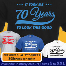It took me 70 years to LOOK THIS GOOD mens women t-shirt 70th Birthday year 1947