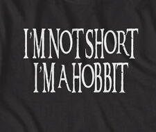 """The Hobbit , Lord of the Rings """"I'm not short, I'm a Hobbit"""" funny t-shirt"""