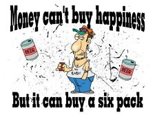 Custom Made T Shirt Money Can't Buy Happiness Can Six Pack Beer Ugly Man Funny