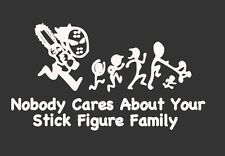 NOBODY CARES ABOUT YOUR STICK FIGURE FAMILY Chainsaw Window sticker Decal