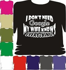 I Don't Need Google My Wife Knows Everything Funny Marriage T-Shirt husband