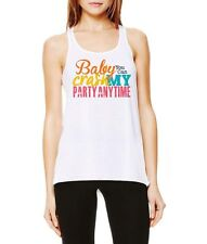 Baby You Can Crash My Party Anytime Flowy Tank