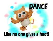 Custom Made T Shirt  Dance Like No One Gives Hoot Dancing Owl Cute Funny Humor