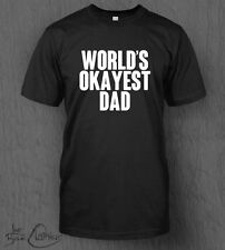 World's Okayest Dad T-Shirt MEN'S Funny, Novelty, Birthday, Father's Day