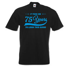 It took me 75 years to LOOK THIS GOOD mens women t-shirt 75th Birthday year 1942