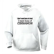Pullover Hooded One Liners Sweatshirt I Don't Want Buns Of Steel Cinnamon