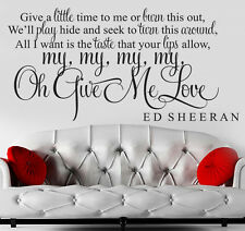 ED SHEERAN GIVE ME LOVE SONG LYRICS QUOTE WALL ART STICKER DECAL