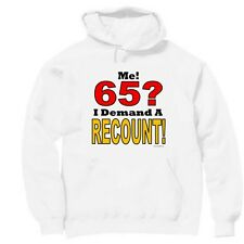 Pullover Hooded hoodie sweatshirt Unique Me 65 I demand a recount 65th birthday