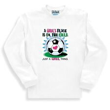 Sports Sweatshirt A Girl's Place Is On The Field Just A Girl Thing Soccer Ball