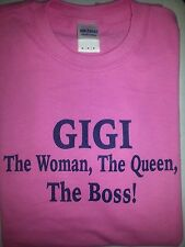 GIGI THE WOMAN THE QUEEN THE BOSS  Tee Shirt NEW MED.LARGE,XL,XXL AND XXX L