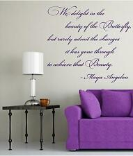 We delight in the beauty of the butterfly, Maya Angelou Vinyl wall Decal