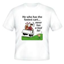 Sports T-shirt He Who Has The Fastest Cart Never Has A Bad Lie Golf Golfing