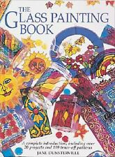 The Glass Painting Book by Jane Dunsterville (1997, Hardcover) VGC