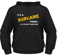 IT'S A (personalised) THING YOU WOULDN'T UNDERSTAND Custom Hoodie Hoody