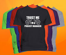 Trust Me I'm A Project Manager T Shirt  Career Occupation Profession Tee