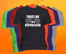 Trust Me I'm A Republican T Shirt  Career Occupation Profession Tee