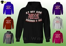 Hooded Sweatshirt - At My Age Remember it All - Hoodie Nice Funny New Design XT