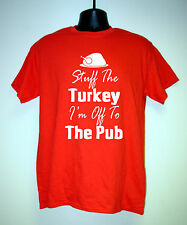 """Men's Funny Christmas T-Shirt """"Stuff The Turkey I'm Off To The Pub"""" Great Gift"""