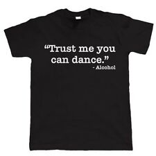 Trust Me, You Can Dance, Mens Funny T Shirt