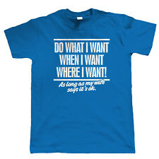 Do What I Want, Mens Funny T-Shirt - Gift for Him Birthday Valentines