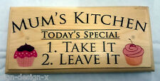 Mums Kitchen - Take It Or Leave It - Plaque / Sign / Gift Home Mothers Day 270