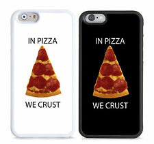 thin and strong case,cover for mobile phones,in pizza we crust,funny,novelty