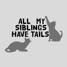 Rabbit Skins ALL MY SIBLINGS HAVE TAILS Toddler T-SHIRT 2T-7T Funny Cats KIttens