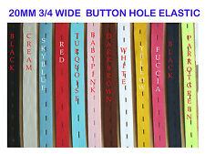 20 mm 3/4 WIDE Button hole Elastic WOVEN FASTENING Dress Making Trousers Sewing