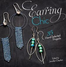 Earring Chic : 35 Hand-Selected Projects (2011, Paperback)