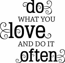 DO WHAT YOU LOVE vinyl wall sticker saying inspiration motivation words