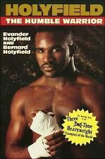 Holyfield : The Humble Warrior by Evander Holyfield and Bernard Holyfield...
