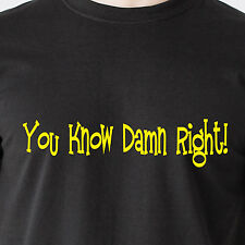 You Know Damn Right! gas station tv race MN radio bit sex retro Funny T-Shirt