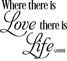 GANDHI WHERE THERE IS LOVE THERE IS LIFE vinyl wall quote sticker words saying