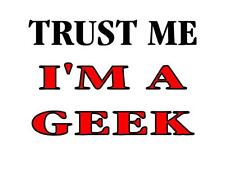 Custom Made T Shirt Trust Me I'm A Geek Funny Nerd Humor Hilarious Men