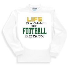 Sports Long Sleeve T-shirt Adult Youth Life Is A Game But Football Is Serious