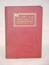 Ball, Eustace Hale The Art of the Photoplay