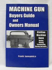 Iannamica, Frank Machine Gun Buyers Guide and Owners...
