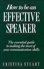 How to Be an Effective Speaker by Cristina Stuart (1990, Paperback)
