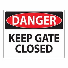 "Danger Sign - Keep Gate Closed - 10"" x 14"" OSHA Safety Sign"