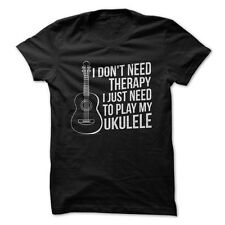 I Don't Need Therapy, I Just Need To Play My Ukulele - Funny T-Shirt