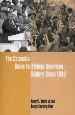 The Columbia Guide to African American History Since 1939 by Robert L. Harris Jr