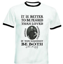 NICCOLO MACHIAVELLI FEARED QUOTE - NEW BLACK RINGER COTTON TSHIRT
